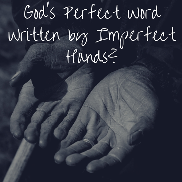 Perfect Word Written by Imperfect Hands_