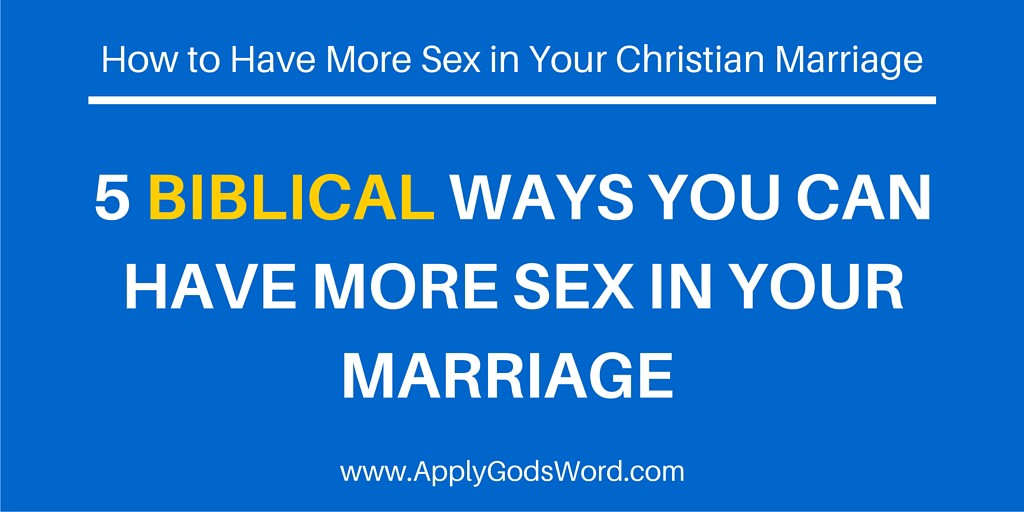 How to have more sex in your christian marriage