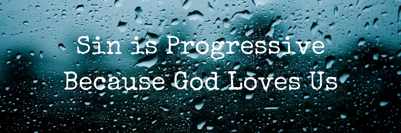 sin is progressive