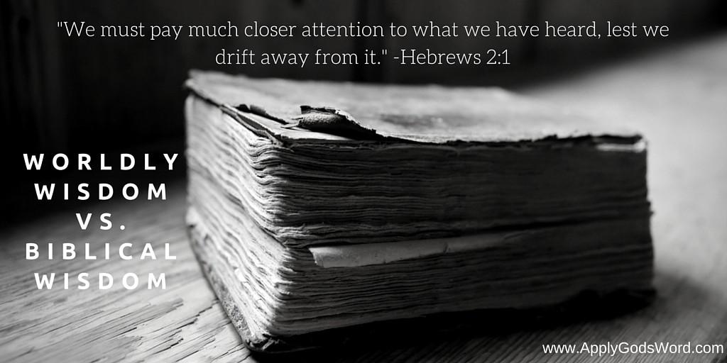Worldly Wisdom vs Biblical Wisdom pic