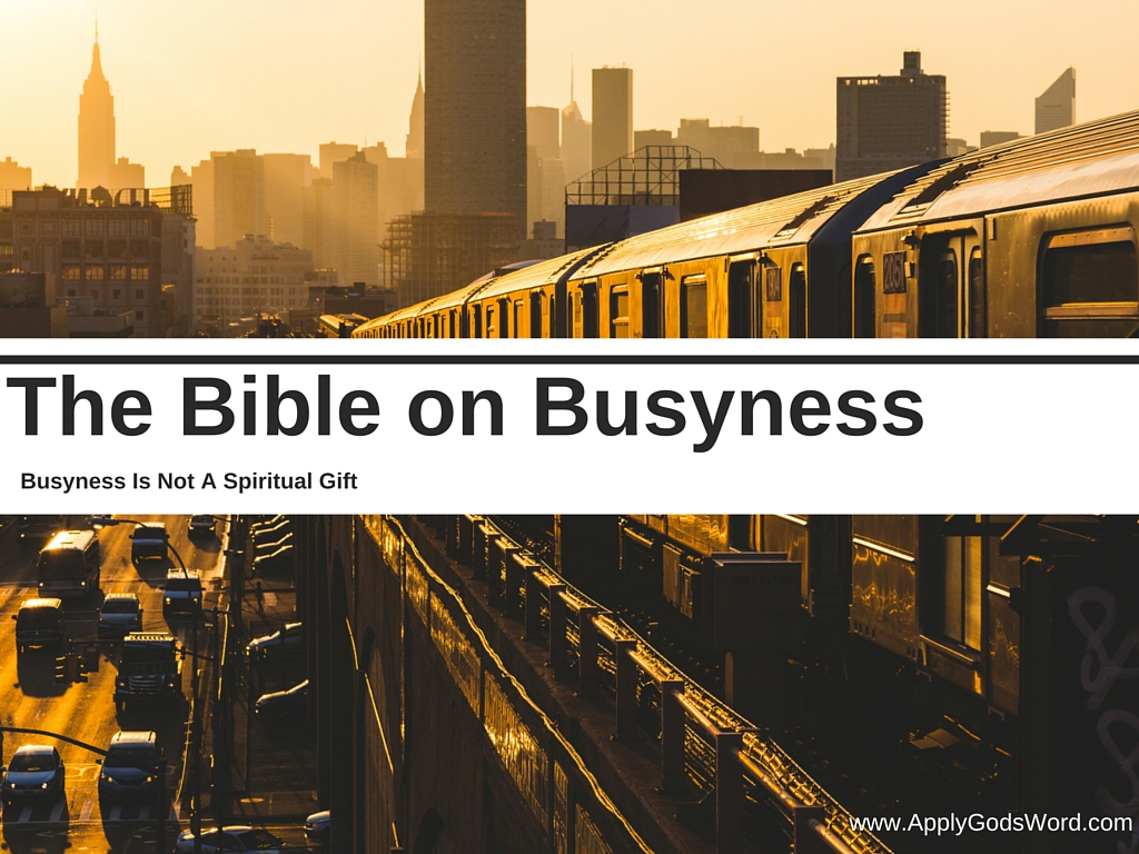 What Does the Bible Say About Busyness