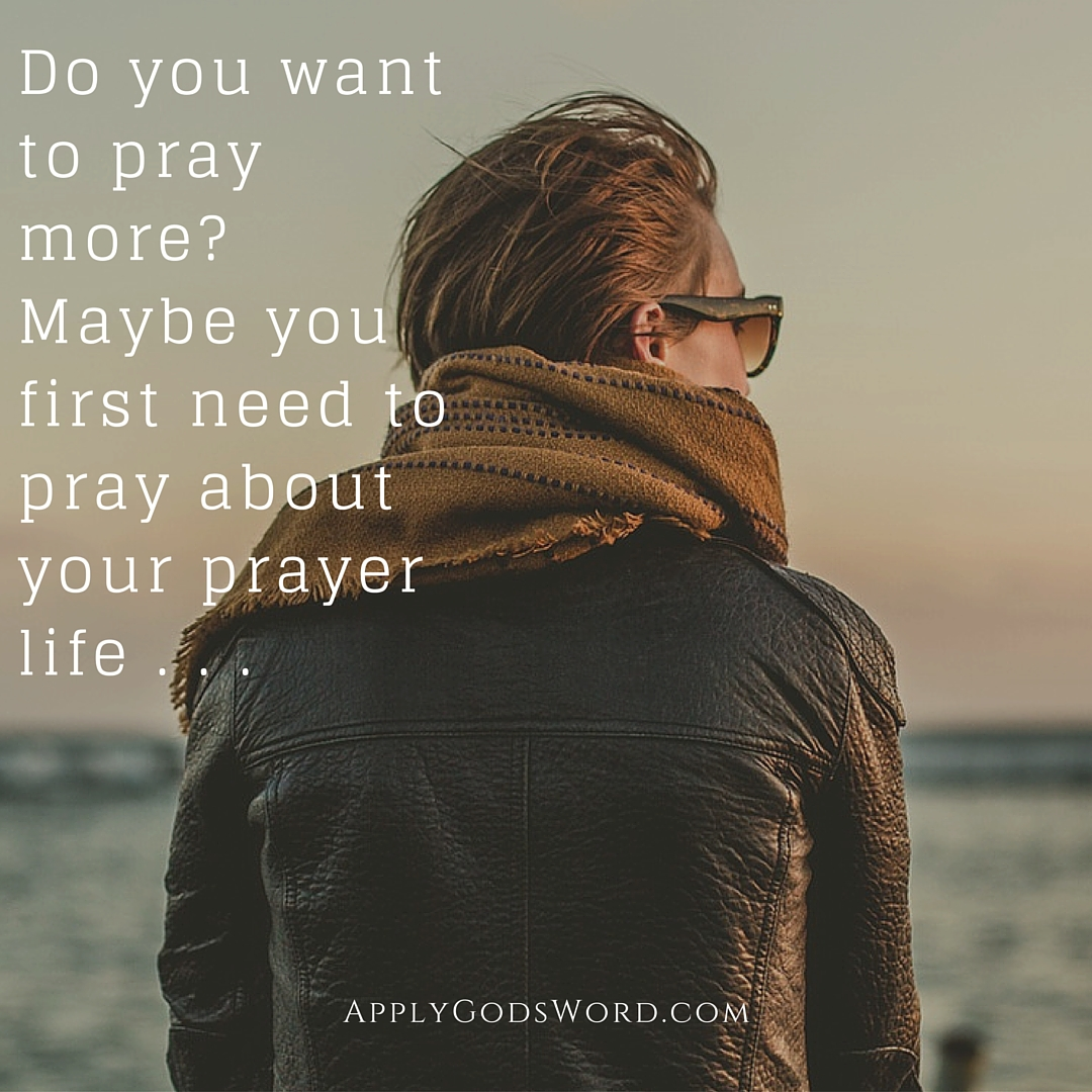 Praying about your prayers
