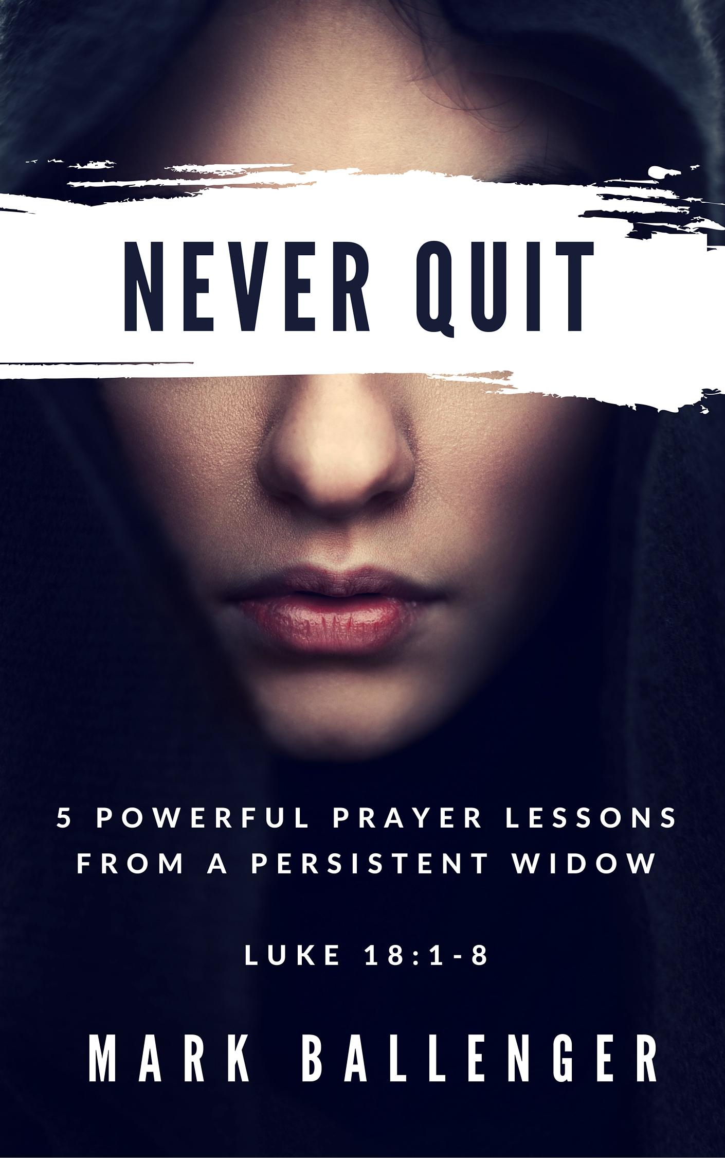 Never Quit by mark ballenger luke 18:1-8