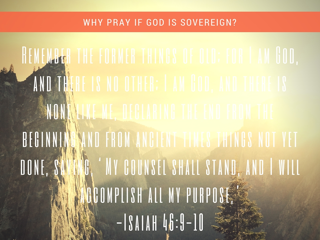 why pray if God is sovereign