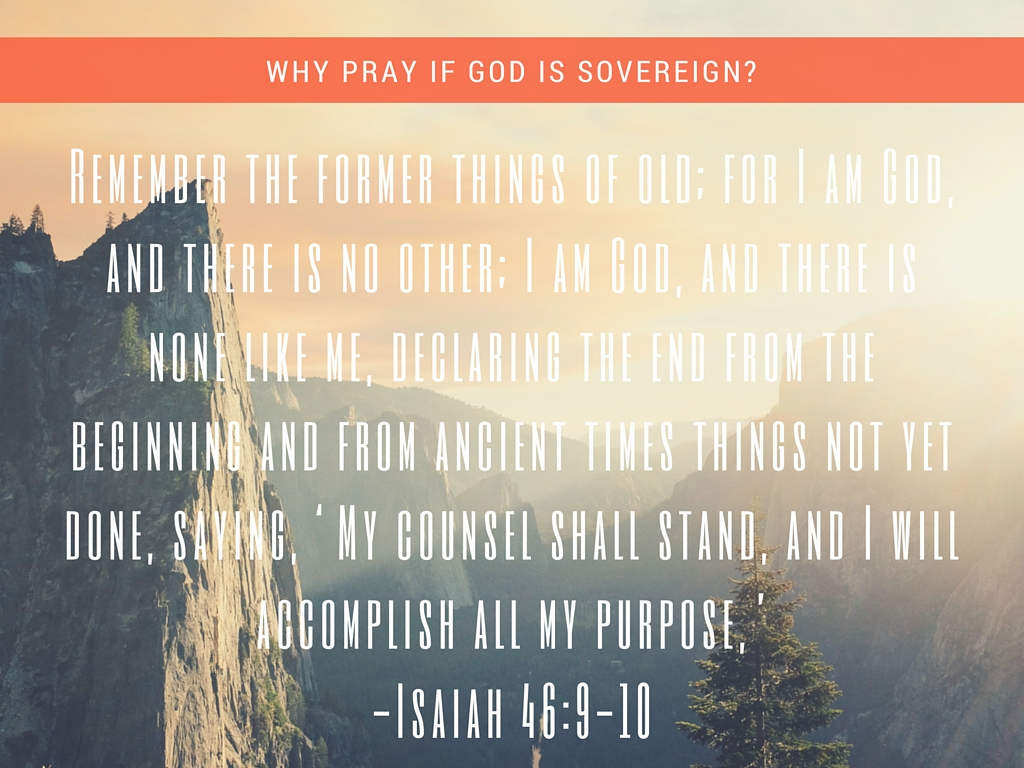 why pray if God is sovereign(1)