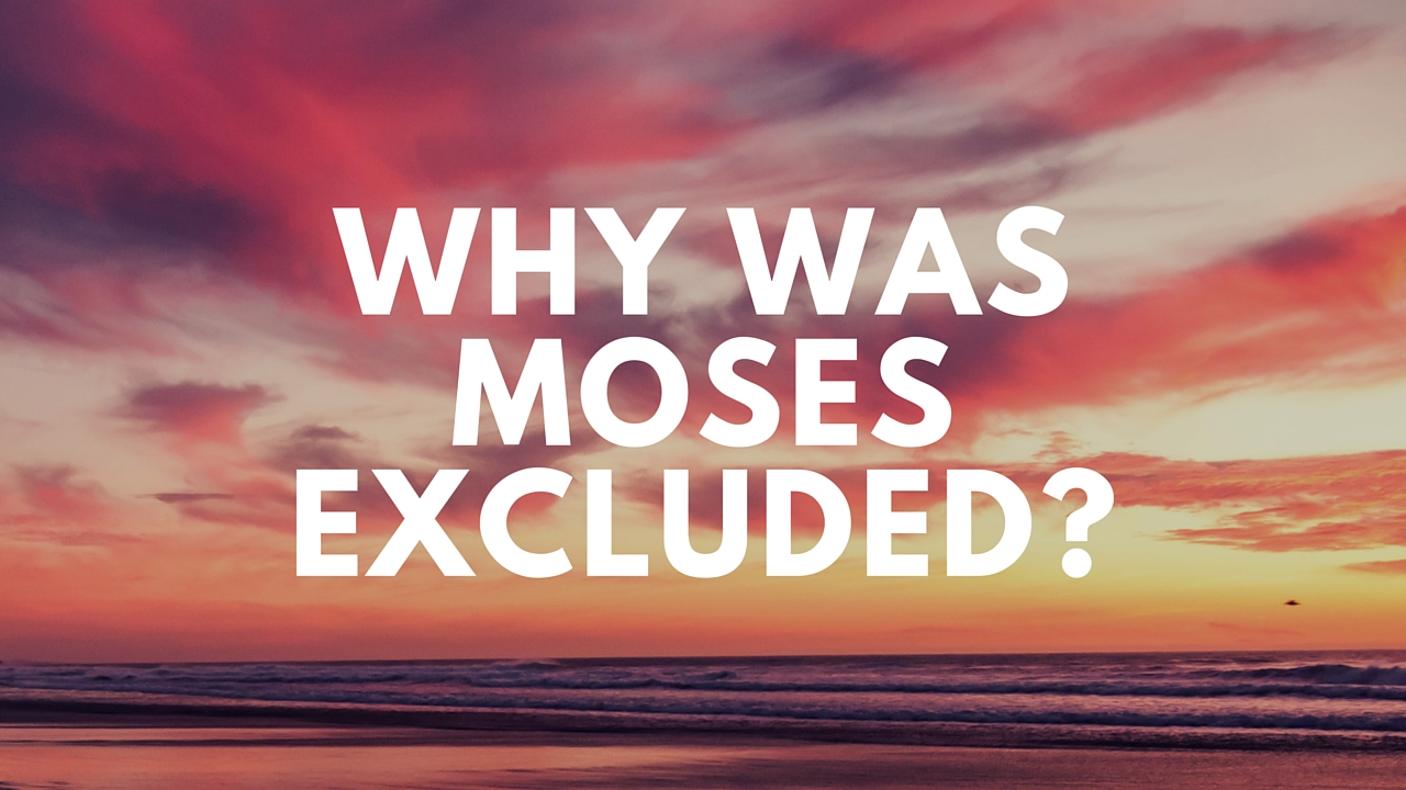 why was Moses kept out of the promised land