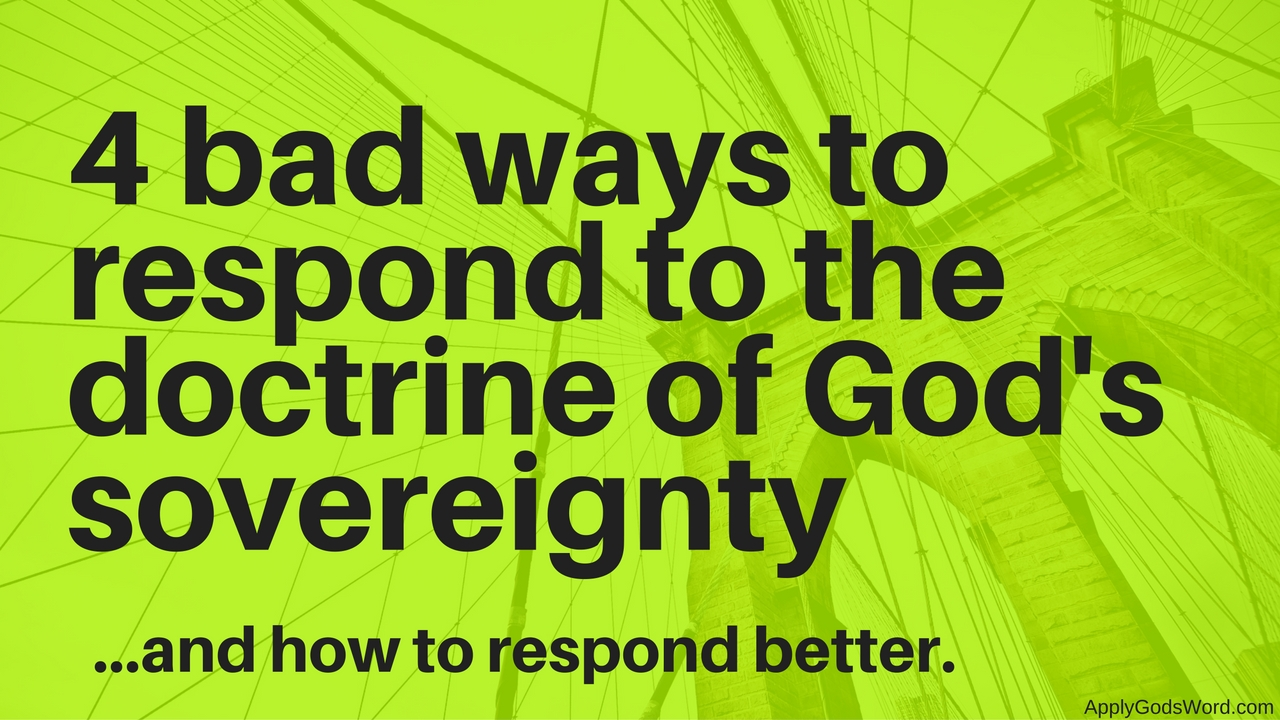 God's sovereignty and how to respond