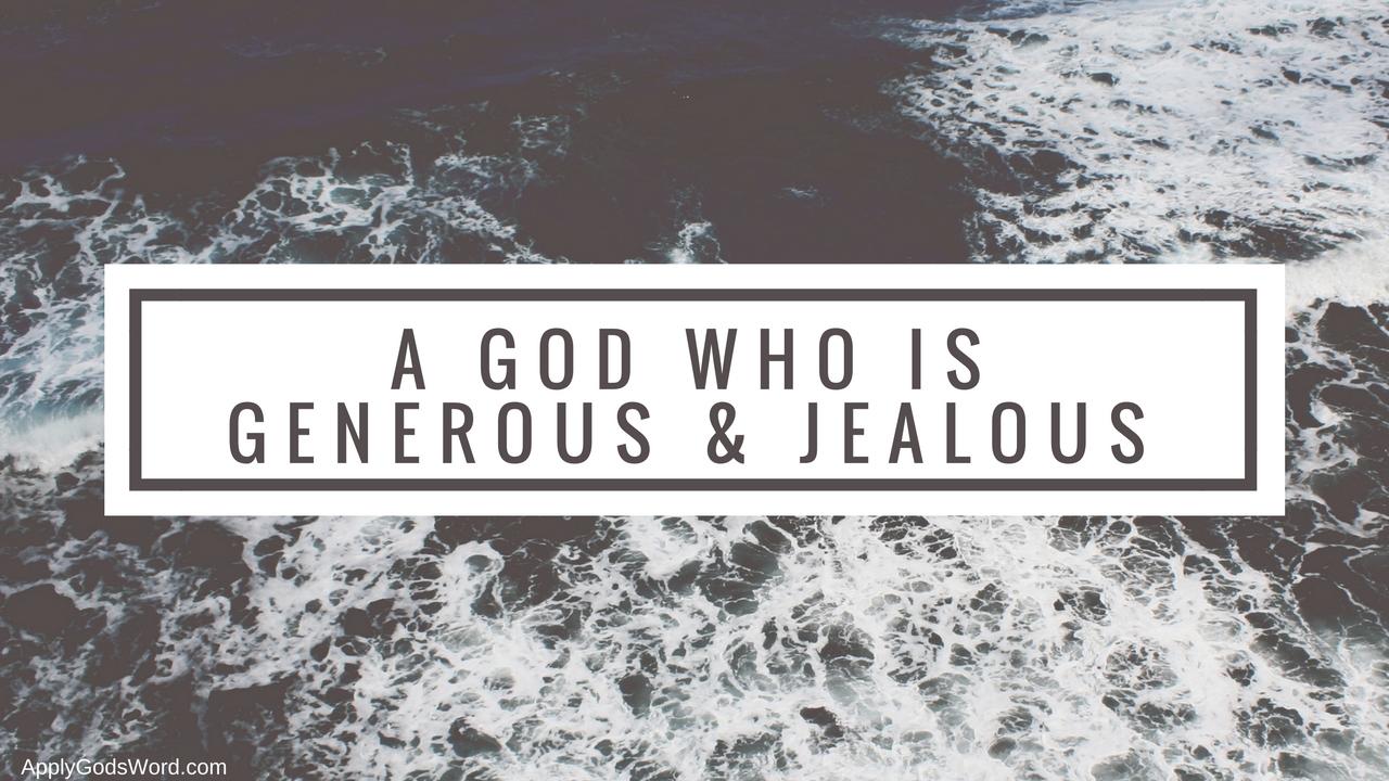 A Generous & Jealous God