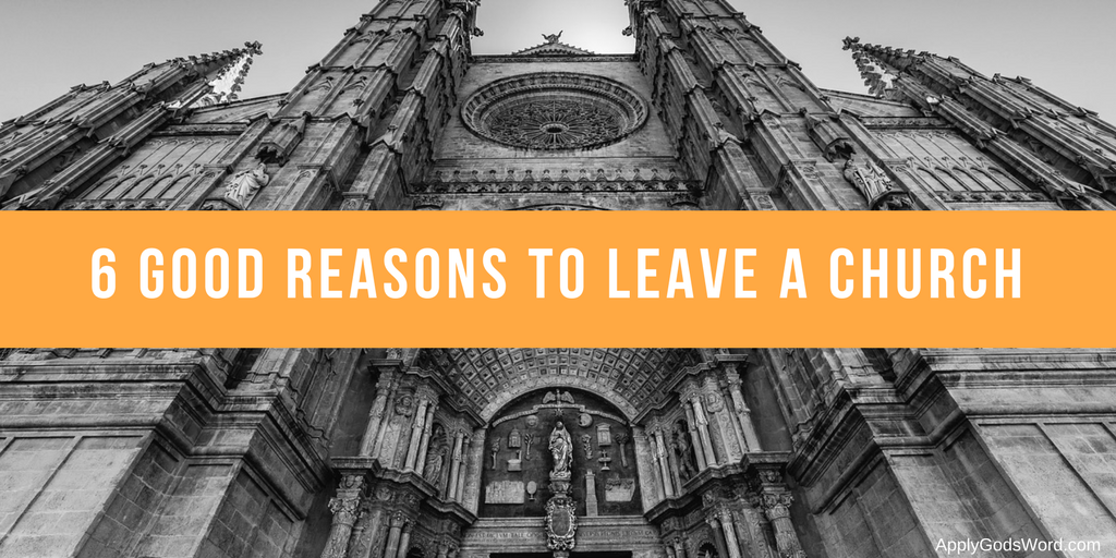 6 good reasons to leave a church