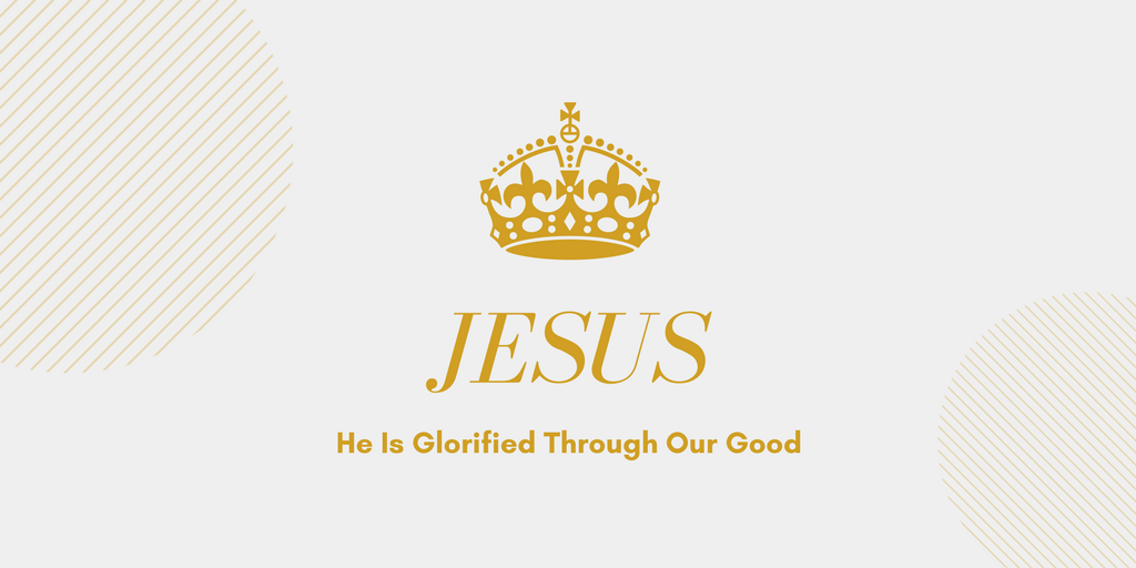 Our Good is For God's Glory Bible