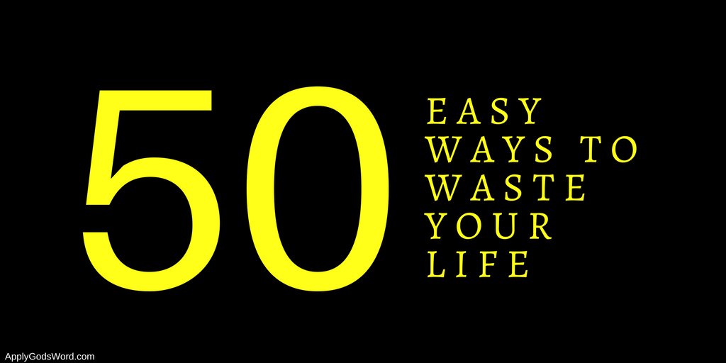 easy ways to waste your life bible