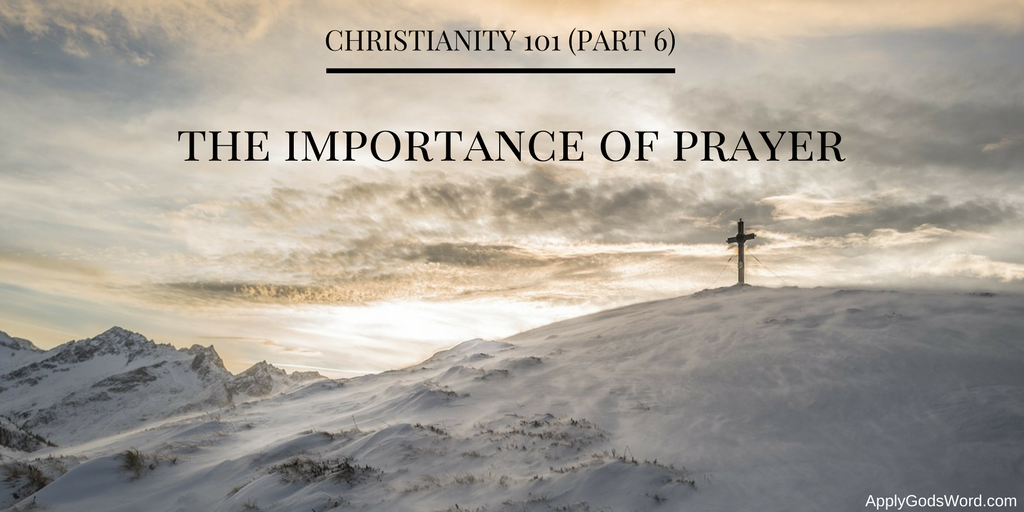 importance of prayer Christianity 101