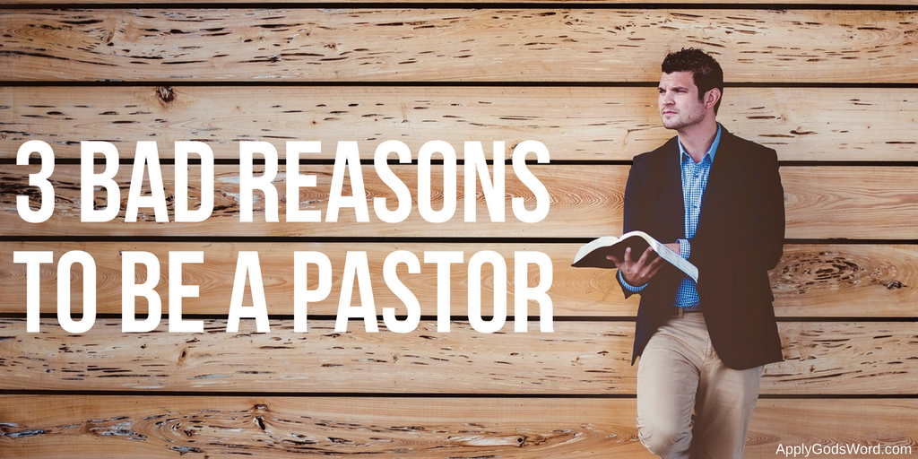 bad reasons to be a pastor