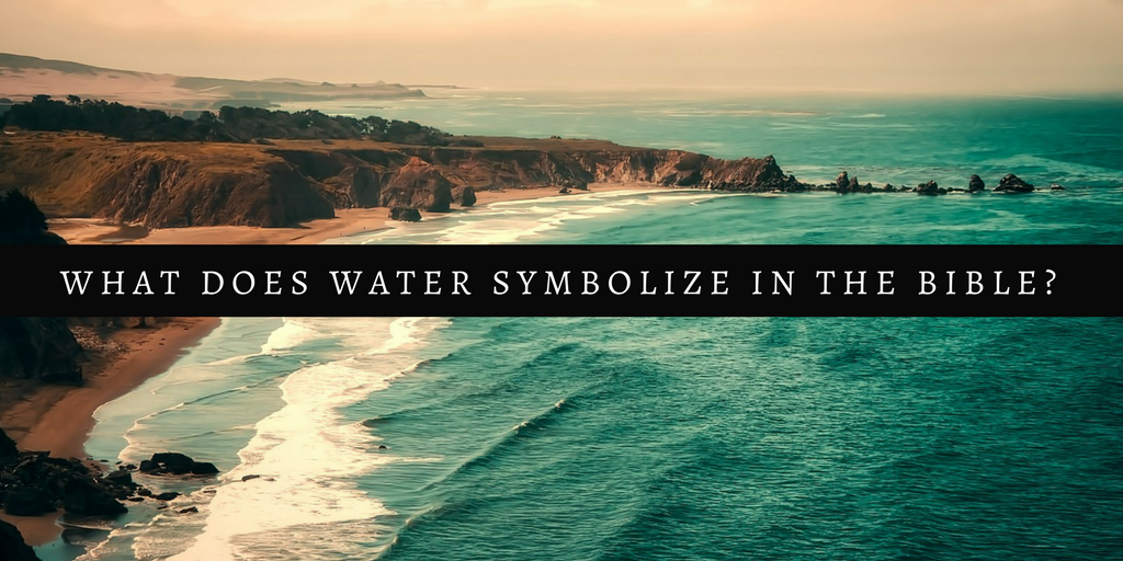 what does water symbolize in the bible_