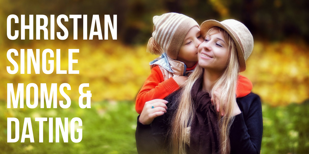 christian dating advice single moms