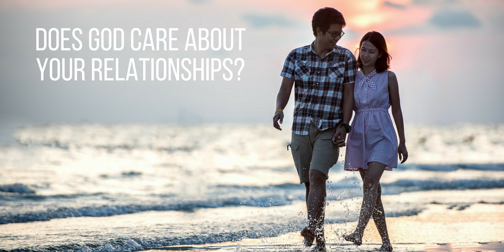 does God care about your relationships_