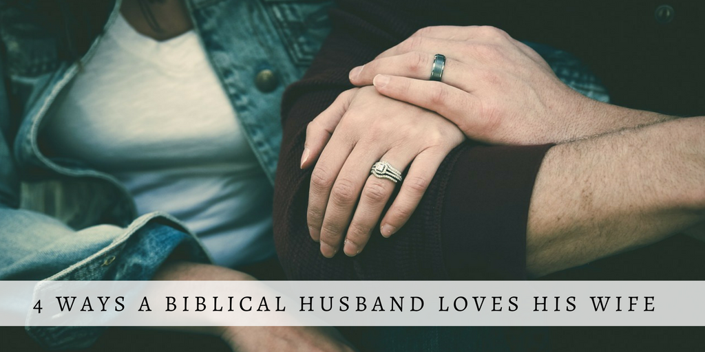 4 ways a good christian husband loves his wife applygodsword com