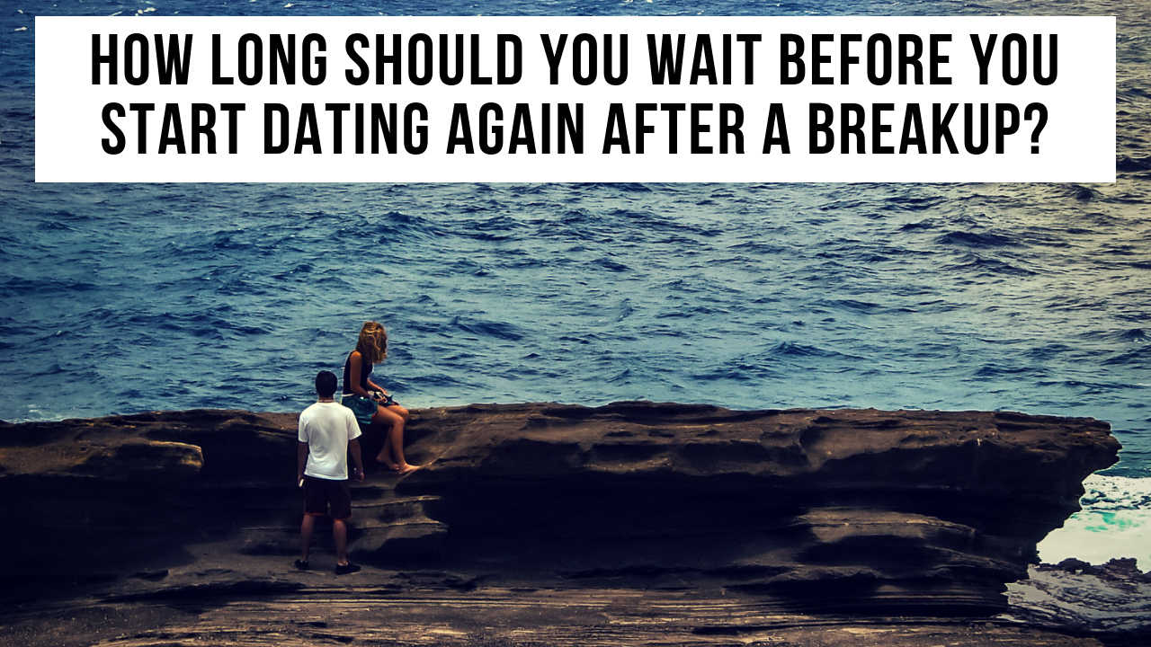 How long to wait for online dating after breakup