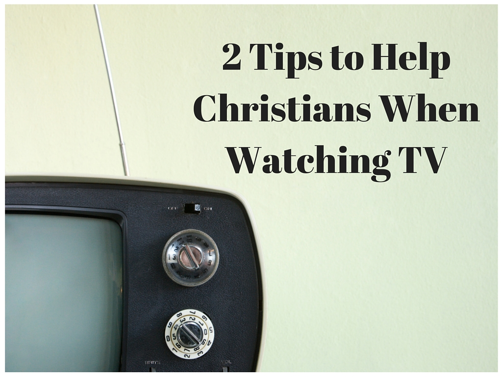 Should Christians Watch TV?
