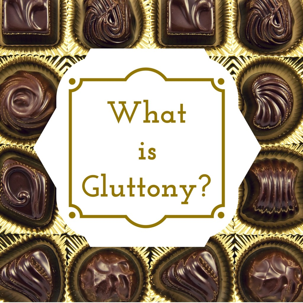 What is gluttony?