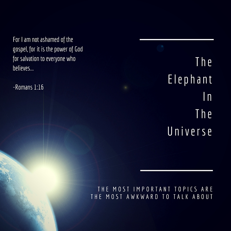 awkwardness of evangelism Jesus elephant in the universe