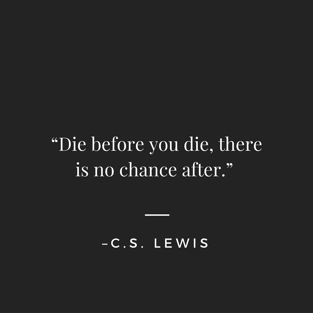 die before you die C.S. Lewis