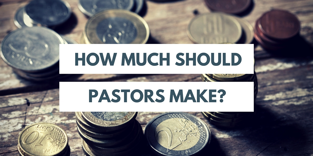 How much money should pastors make_