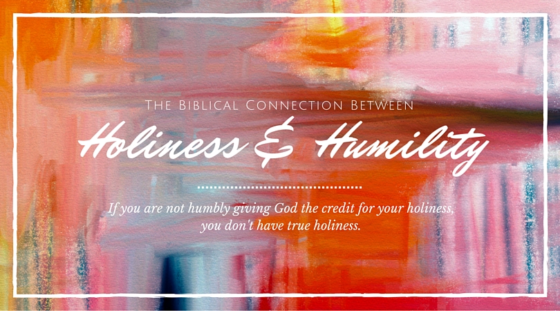 Holiness and Humility
