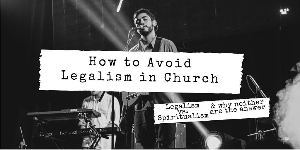 How to Avoid Legalism in Christianity