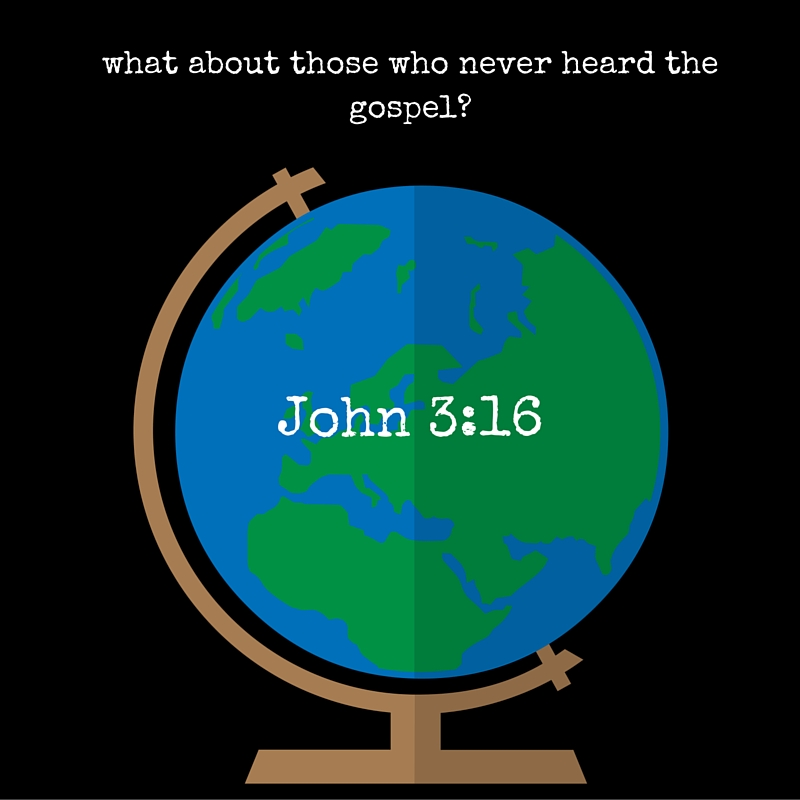 what about those who never heard the gospel_