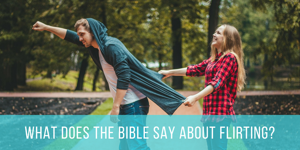 what does the bible say about flirtation