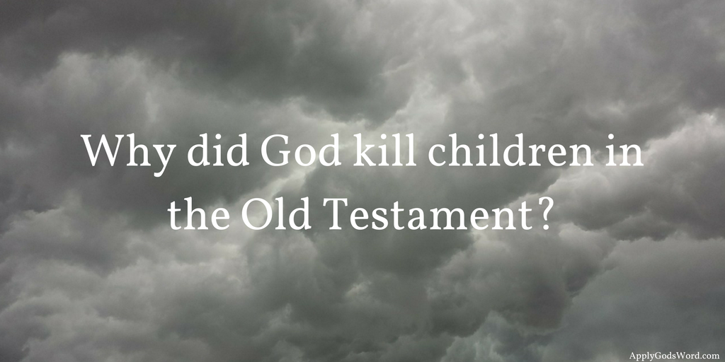 why did God kill children in the Old Testament