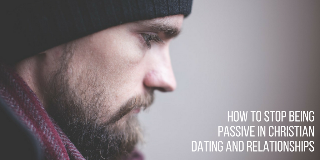 Christian men passive dating