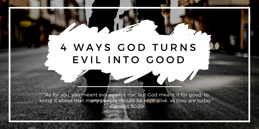 evil into good God