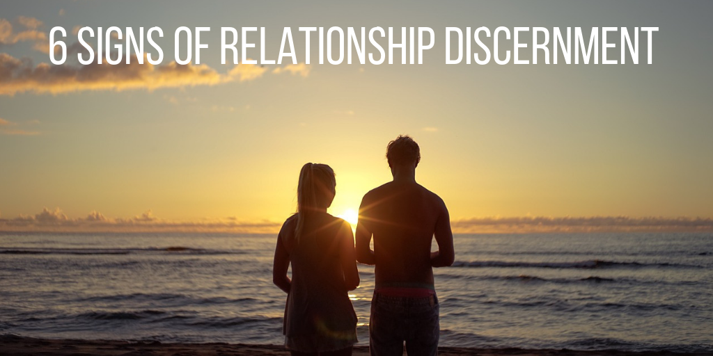 6 signs of relationship discernment