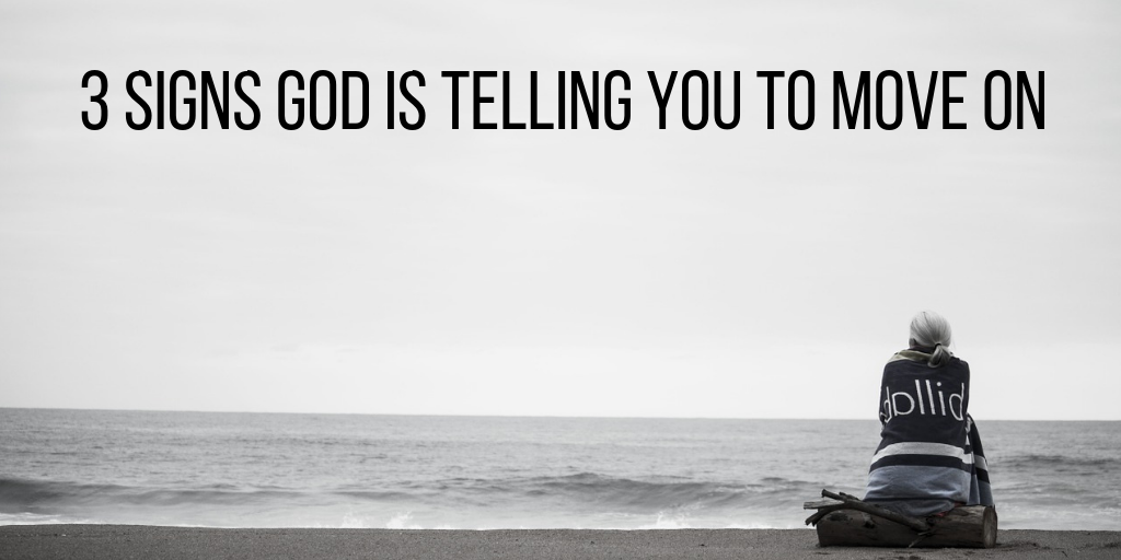 signs God is telling you to move on
