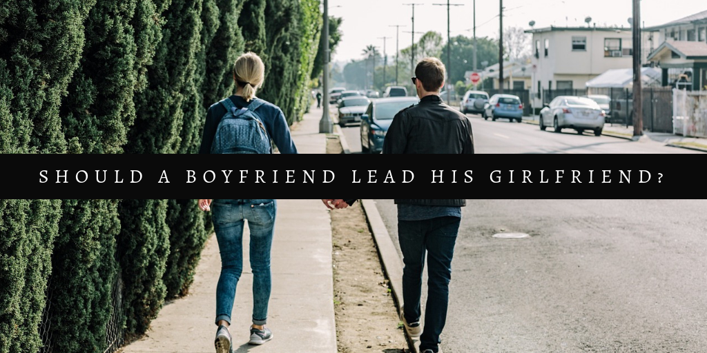should a boyfriend lead his girlfriend