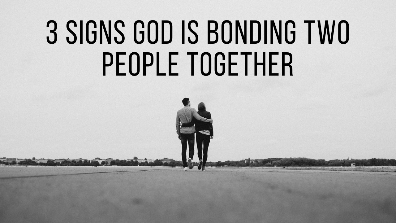 Signs God is putting two people together