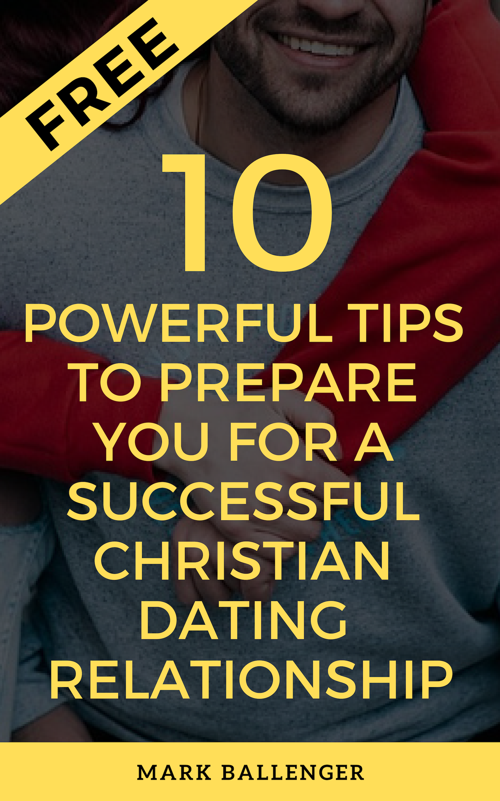 10 powerful tips to prepare for a successful christian dating relationship